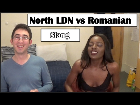 North London Versus Romanian Slang