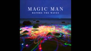 Too Much - Magic Man