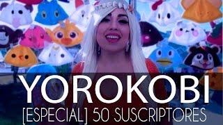 YOROKOBI 2016 [ESPECIAL 50 SUSCRIPTORES]