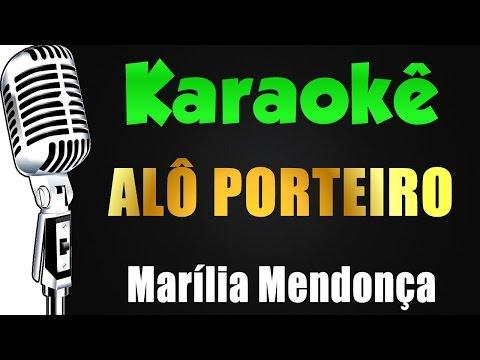 🎤 Karaokê - Alô Porteiro - Marília Mendonça
