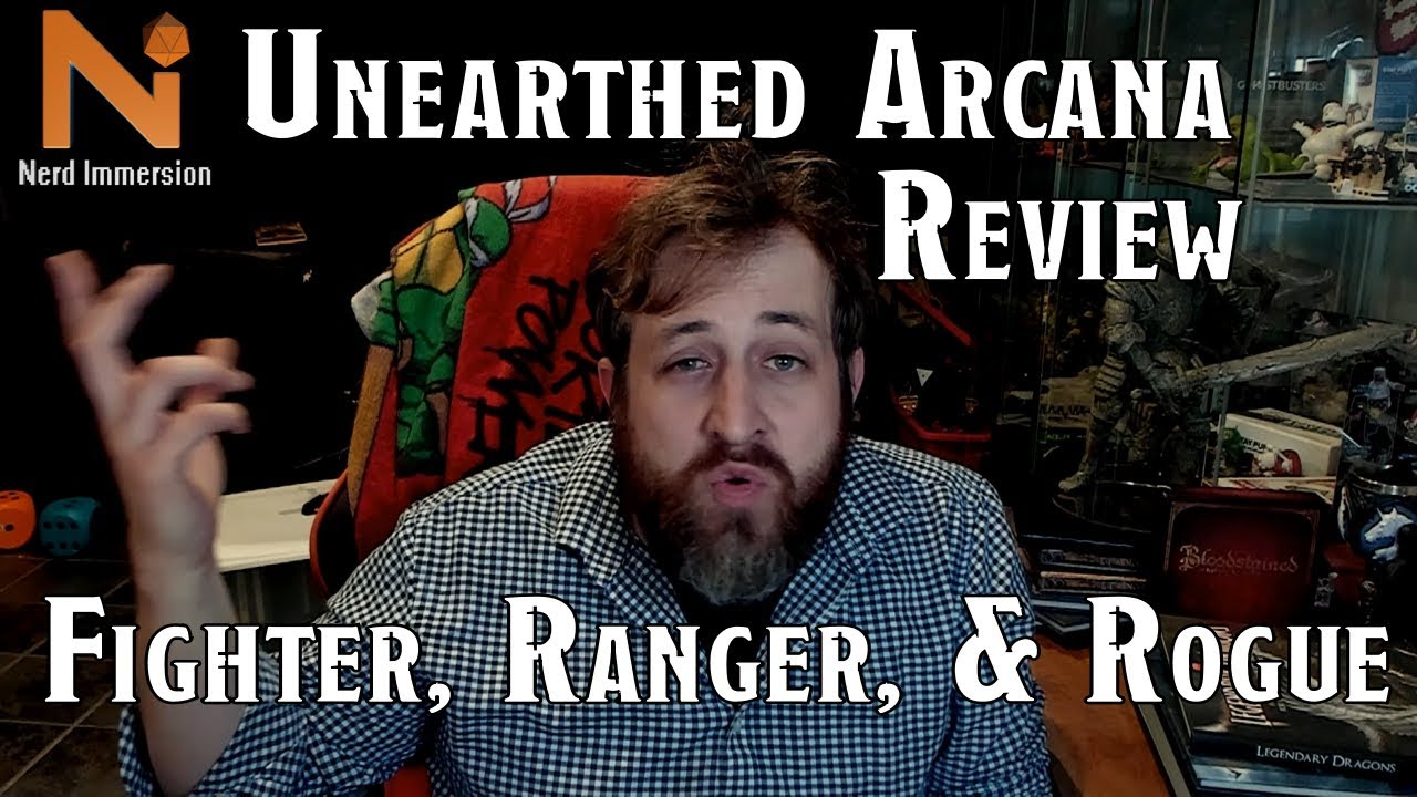 Unearthed Arcana Review: Fighter, Ranger, Rogue | Nerd Immersion