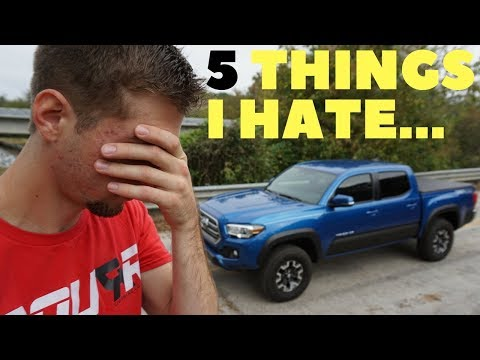 Do I HATE Anything About My Brand New Toyota Tacoma?