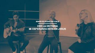 Sesión de Adoración 4-26-20 | Ver La Victoria | Mi Esperanza Esta En Jesus