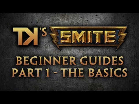 SMITE - Beginner's Guide - Part 1 - The Basics & Tips For Beginners [Updated Feb 2014]