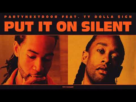 PARTYNEXTDOOR - Put It On Silent ft. Ty Dolla $ign (Official Audio)