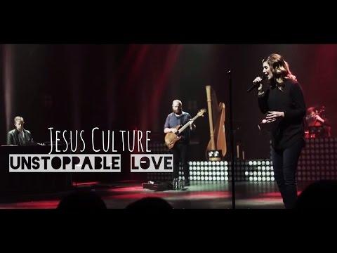 Jesus Culture - Unstoppable Love (subtitulado en español)