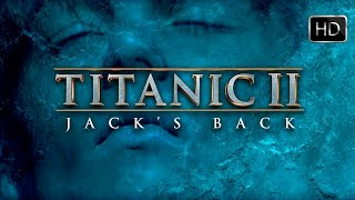 Titanic 2 remake  Jack's will get Back Reboot  2020 Movie Trailer Parody unexpected movie cominghome