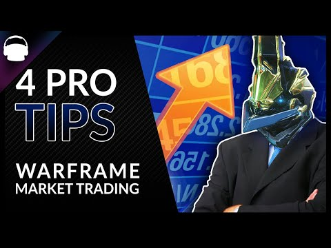 Top 4 PRO TIPS For WARFRAME MARKET Trading 2019