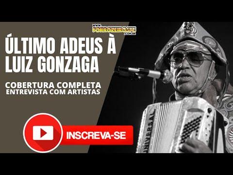Último Adeus à Luiz Gonzaga - Cobertura Completa