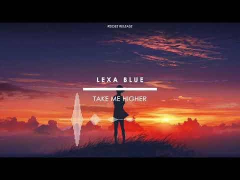 Lexa Blue - Take Me Higher [Reides Release]