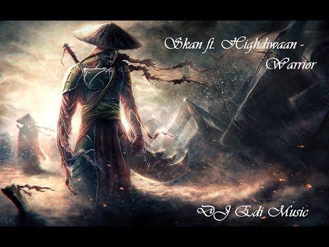 Skan Ft. Highdiwaan - Warrior (Lyrics) ♫DJ Edi♫