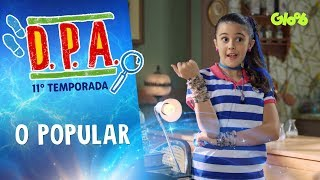 O POPULAR | D.P.A. | 11ª TEMP. | Mundo Gloob