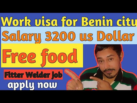Work visa ! Work parmit fitter Welder job in Benin Africa cauntry! 2018