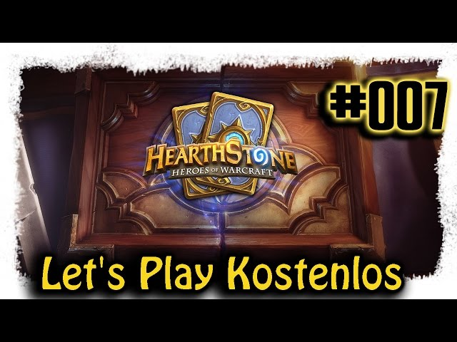 Hearthstone ▼007▼ Kostenlos zum Top Deck [Lets Play | deutsch | Gameplay | Stream]