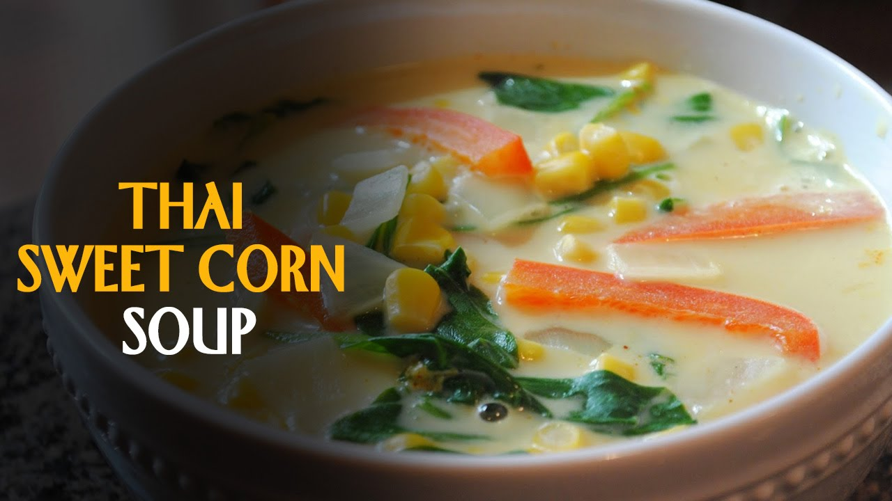 Thai sweet corn soup thai style corn soup healthy easy starter thai sweet corn soup thai style corn soup healthy easy starter by master chef sanjeev kapoor forumfinder Gallery