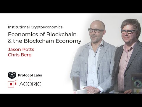 Agoric + Protocol Labs // Economics of Blockchain by Professor Jason Potts and Dr Chris Berg