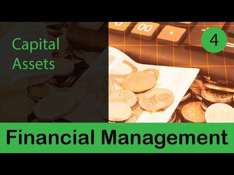 Financial Management | Capital Assets  | Investment Decision | Liquidity Decisions | Part 4