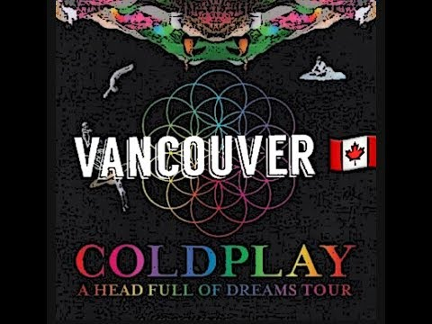 COLDPLAY A HEAD FULL OF DREAMS TOUR *29/09/17*(VANCOUVER, BC)