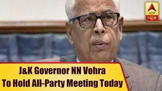 J&K Governor NN Vohra To Hold All-Party Meeting Today | ABP News