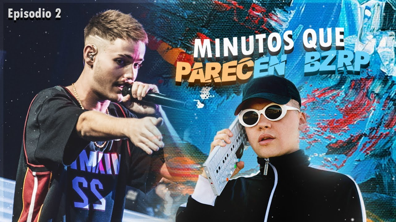 MINUTOS QUE DEBEN SER BZRP MUSIC SESSIONS🎙️ ep. 2