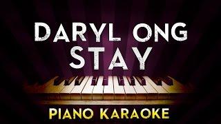 Daryl Ong - Stay | Higher Key Piano Karaoke Instrumental Lyrics Cover Sing Along