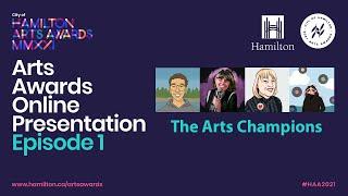 2021 City of Hamilton Arts Awards Online Presentation - EPISODE 1
