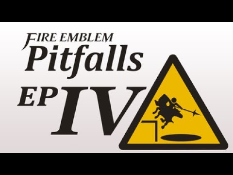 Fire Emblem Pitfalls - Part 4