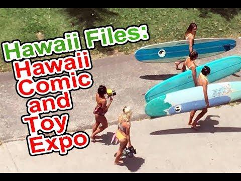 Hawaii Files. Hawaii Comic and Toy Expo 2018