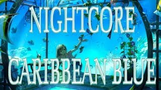 Download lagu NIGHTCORE Caribbean Blue MP3
