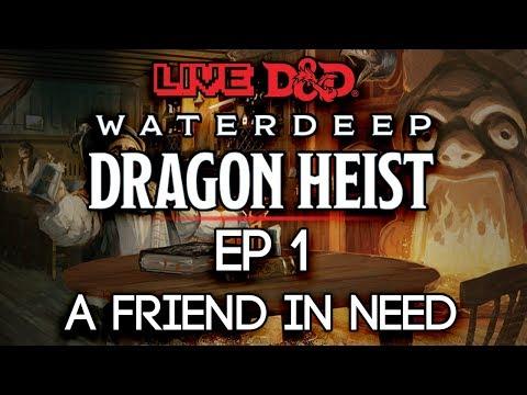 Episode 1 | A Friend in Need | Waterdeep: Dragon Heist