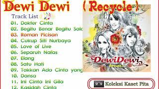Download lagu Dewi Dewi Full Album Recycle