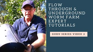 Worm Farm Guru series Video 2 Flow Through and Underground