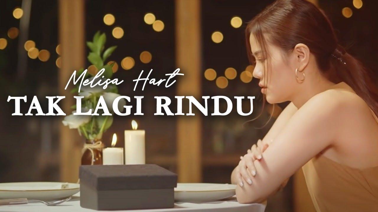 MELISA HART - TAK LAGI RINDU (OFFICIAL MUSIC VIDEO)