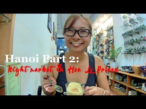 Lucy & Peter Go To Hanoi: Night Market, Hoa Lo Prison