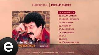 Mahsun Kul (Müslüm Gürses) Audio mahsunkul müslümgürses - Esen Müzik