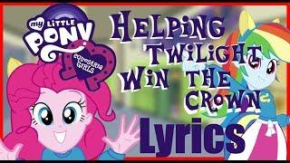 MLP Equestria Girls - Helping Twilight Win the Crown Lyrics