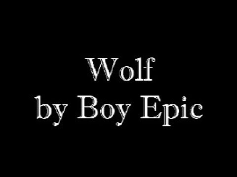 Boy Epic - Wolf LYRICS