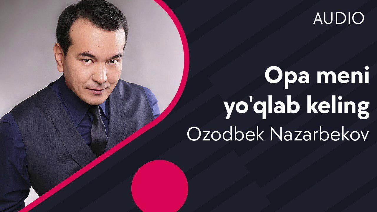 Ozodbek Nazarbekov - Opa meni yo'qlab keling (music version)