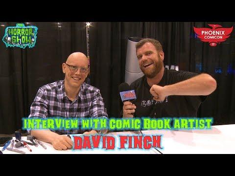 Artist Spotlight Interview with DAVID FINCH - Phoenix Comicon 2017 - The Horror Show