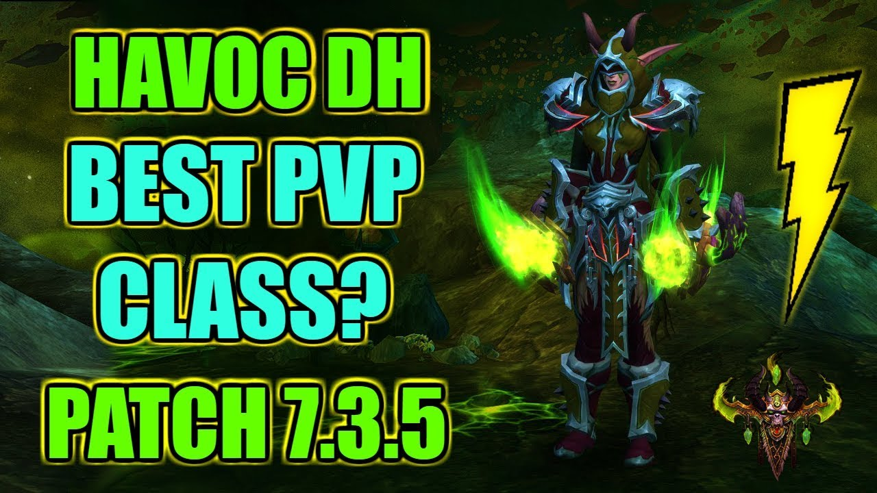 Is Havoc Demon Hunter The Best Pvp Class Wow Legion 7 3 5 Youtube