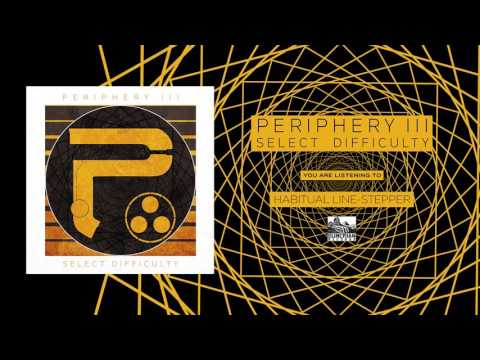 PERIPHERY - Habitual Line-Stepper