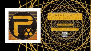 PERIPHERY - Habitual Line-Stepper