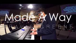 Made A Way // Travis Greene