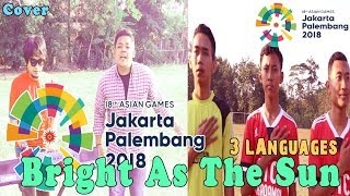 Gambar cover Bright As The Sun 3 Languages - Official Song Asian Games 2018 (Cover)