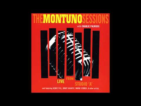 VARIOS ARTISTAS: The Montuno Sessions With Charlie Palmieri.