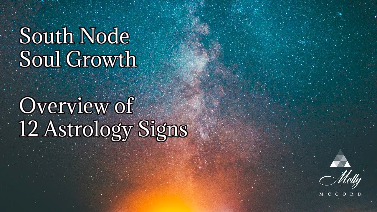 South Node Soul Growth ~ Overview of 12 Astrology Signs ~ Podcast