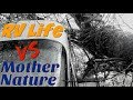 RV LIFE ~ WILD and CRAZY Weather Realities