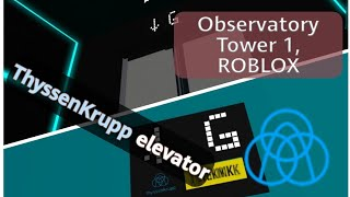 ThyssenKrupp Ultra High-Speed elevator - Observatory Tower 1, ROBLOX (With. elevator713)