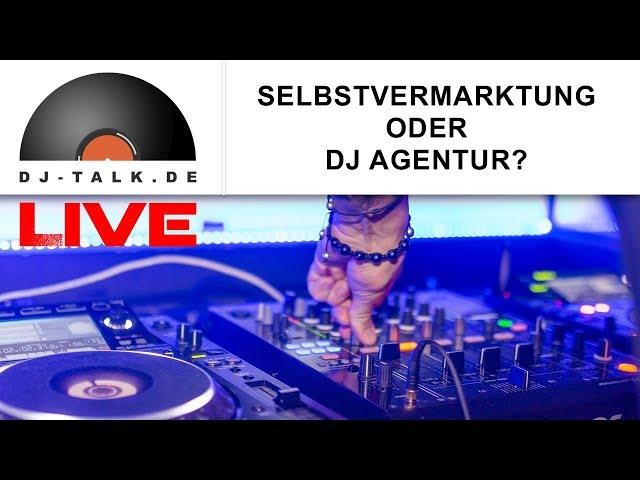 Selbstvermarktung oder DJ Agentur? | LIVE
