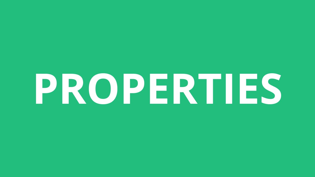 How To Pronounce Properties - Pronunciation Academy